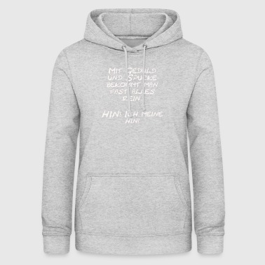 With patience and spit - Women's Hoodie