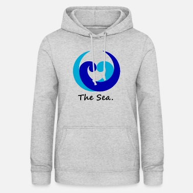 Sea The Sea. - Women's Hoodie