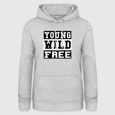 Young Wild And Free YOUNG WILD FREE - Women's Hoodie