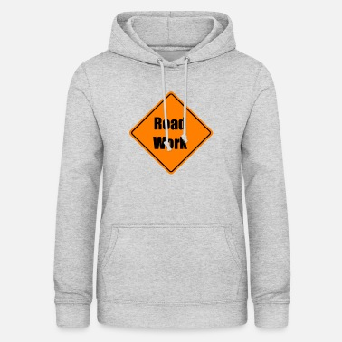 Road Construction road construction roadworker road workers working - Women's Hoodie