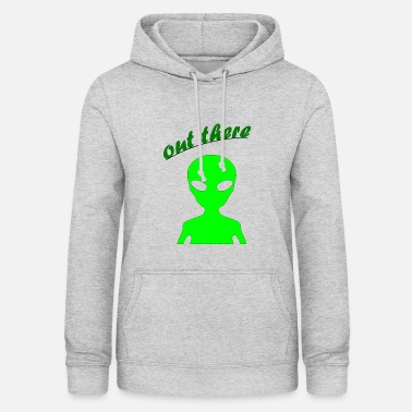 Out OUT THERE - Women's Hoodie