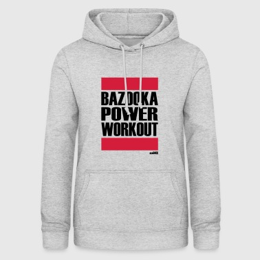BAZOOKA POWER WORKOUT - Women's Hoodie