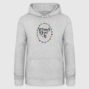Friends Don't Lie Lights Funny Graphic Novelty - Women's Hoodie