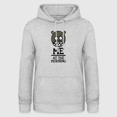 Good morning Brummbär - ME AT THE MORNING - Women's Hoodie
