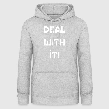 deal with it! - Women's Hoodie