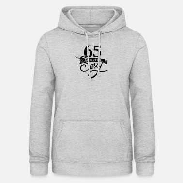 Sexy 65 and still sexy / 65 and still sexy - Women's Hoodie