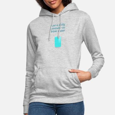Reminder thanks for the reminder - Women's Hoodie