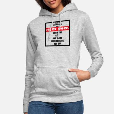 Hebend There is no substitude for hard work get in the gy - Frauen Hoodie