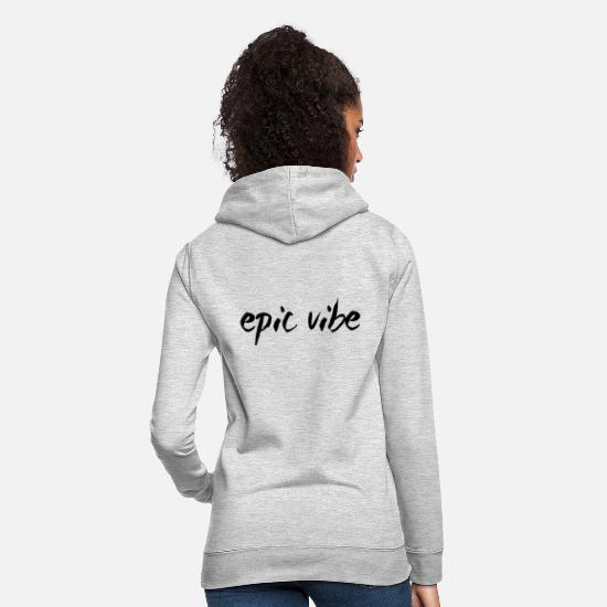 Birthday Hoodies & Sweatshirts - Epic Vibe - Women's Hoodie light heather grey