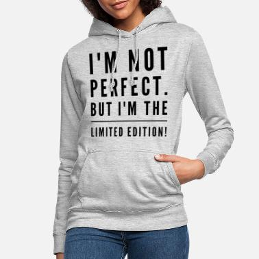 Perfect Not perfect limited editon - Women's Hoodie