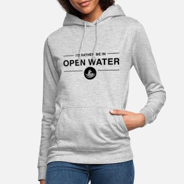Water I'd rather be in open water BLACK - Women's Hoodie