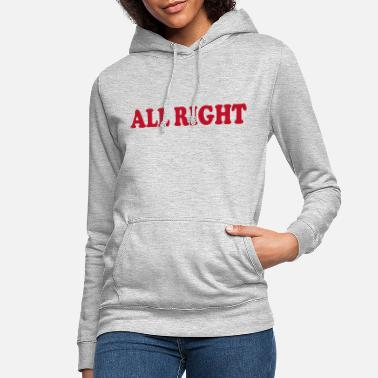 All Right All Right quote - Women's Hoodie