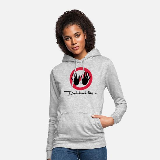 Gift Idea Hoodies & Sweatshirts - Do not touch - Do not touch this - Women's Hoodie light heather grey