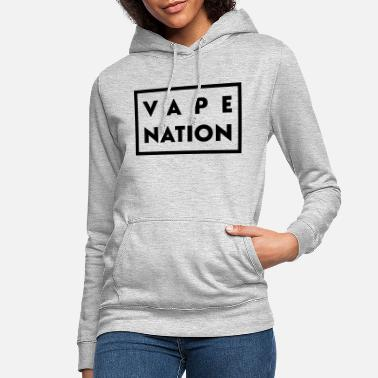 Nation Vape Nation - Felpa con cappuccio donna