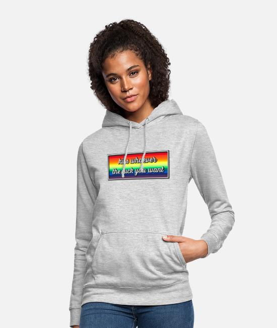 Gay Pride Hoodies & Sweatshirts - Kiss whoever the fuck you want - Women's Hoodie light heather grey