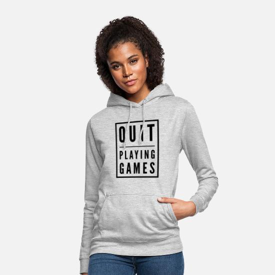 Birthday Hoodies & Sweatshirts - Quit Playing Games - Women's Hoodie light heather grey