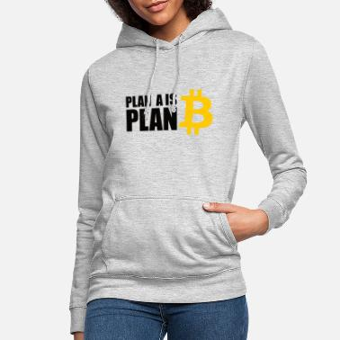 Bitcoin is Plan A - Women's Hoodie