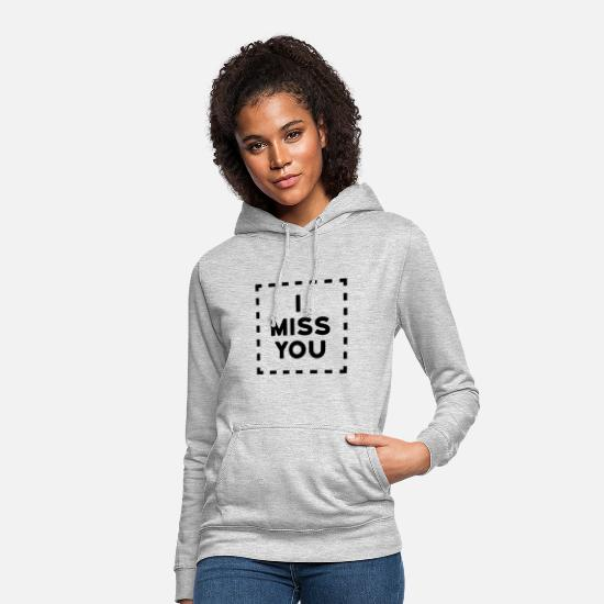 Miss Hoodies & Sweatshirts - I miss you - Women's Hoodie light heather grey