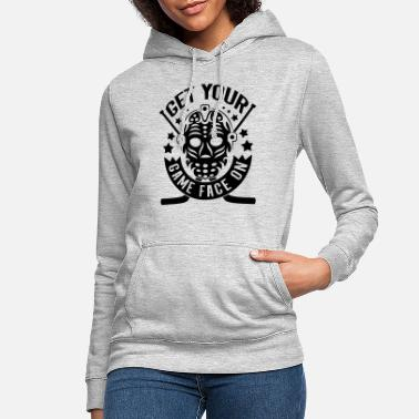 Goalie Get Your Game Face On (Ice Hockey) - Women's Hoodie