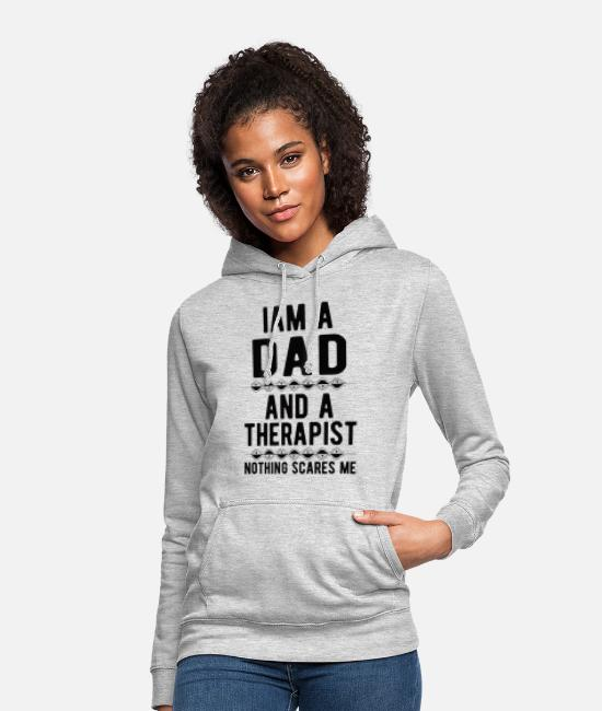 Mental Health Hoodies & Sweatshirts - Dad Therapist: Iam a Dad and a Therapist - Women's Hoodie light heather grey