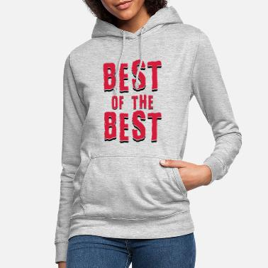 Best Of Best of the best - Women's Hoodie