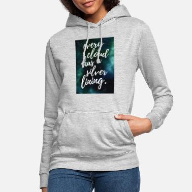 Every cloud has a silver lining - Women's Hoodie