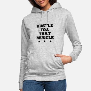 Muscle Hustle for that muscle - Women's Hoodie