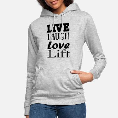 Live,laugh,love, lift - Women's Hoodie