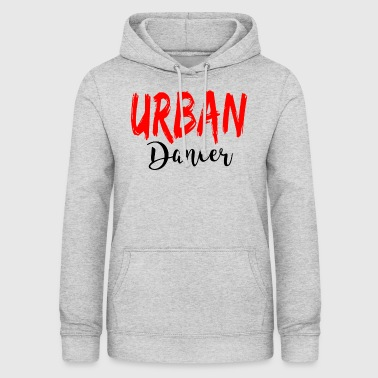 Urban Dancer - Urban Dance Shirt - Women's Hoodie