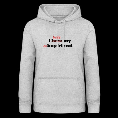 i hate my boyfriend - Trennung - EXfreund - EXmann - Frauen Hoodie