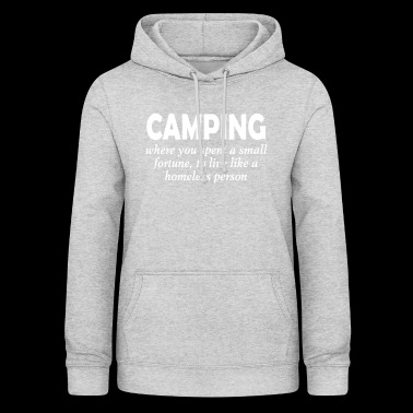 camping - spending money to live as a homeless person - Women's Hoodie