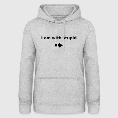 I am with stupid - Frauen Hoodie