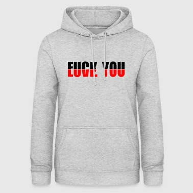 Love You Fuck You - Women's Hoodie