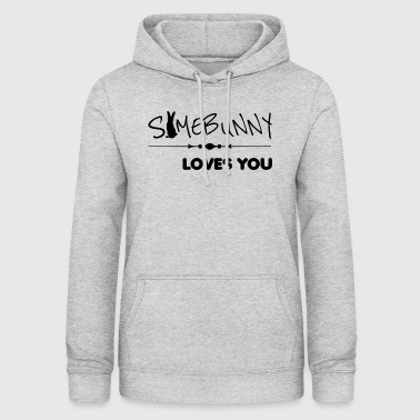 somebunny loves you loves you - Women's Hoodie