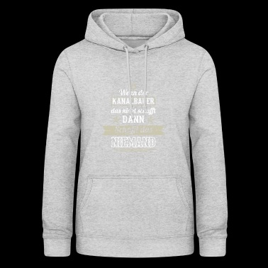 GIFT MAKES THAT NOT a canal builder - Women's Hoodie