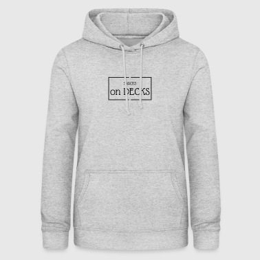 Snacks on decks - Women's Hoodie