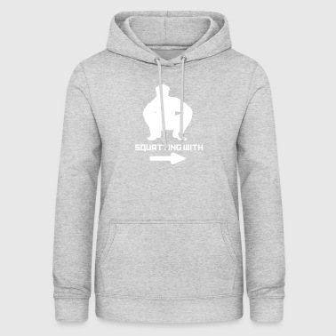 SQUATTING WITH - Women's Hoodie