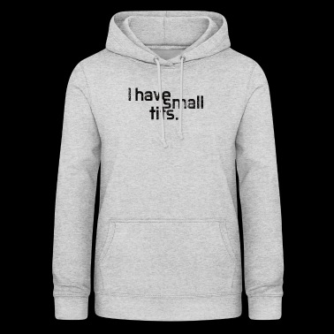 Small tits - small breasts - gift - Women's Hoodie