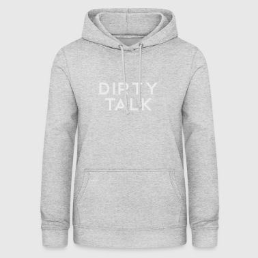 Dirty Talk Dirty dirty talk - Bluza damska z kapturem