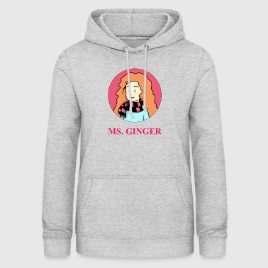 Ms. Ginger - Ginger - Woman - Girl - Women's Hoodie