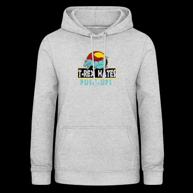 trex hate pushup - Women's Hoodie