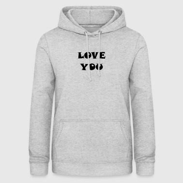 LOVE YOU LOVE YOU RELATIONSHIP - Women's Hoodie