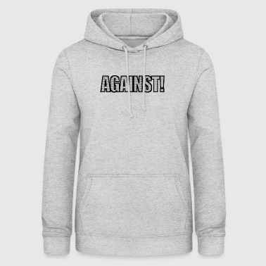 Against War Against Anti-war - Women's Hoodie