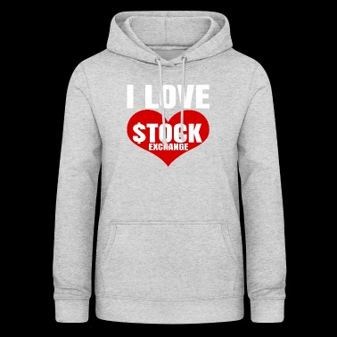 I LOVE STOCK EXCHANGE - Women's Hoodie
