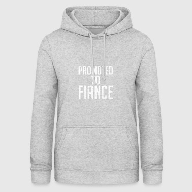 Promoted to Fiance - Newly Engaged - Women's Hoodie
