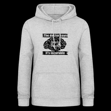 diagnosis doctor incurable diagnosis TECHNO DJ ELE - Women's Hoodie