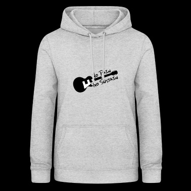 No Pain no Sustain Guitar Gift f. guitarists - Women's Hoodie