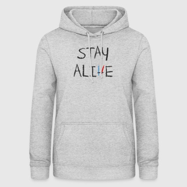 Stay Alive - Vrouwen hoodie