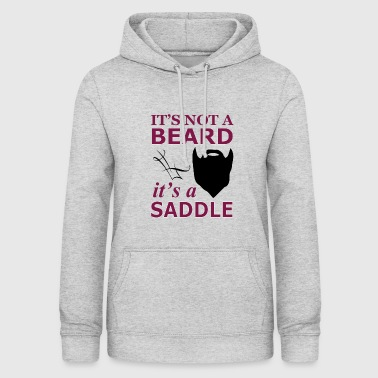 It is not a beard, but a saddle - Women's Hoodie