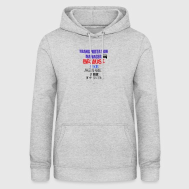 Transportation manager - Women's Hoodie